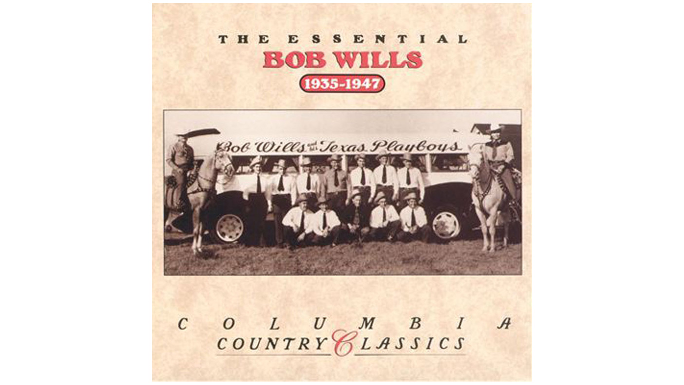Bob Wills and His Texas Playboys, 'The Essential Bob Wills 1935-1947'