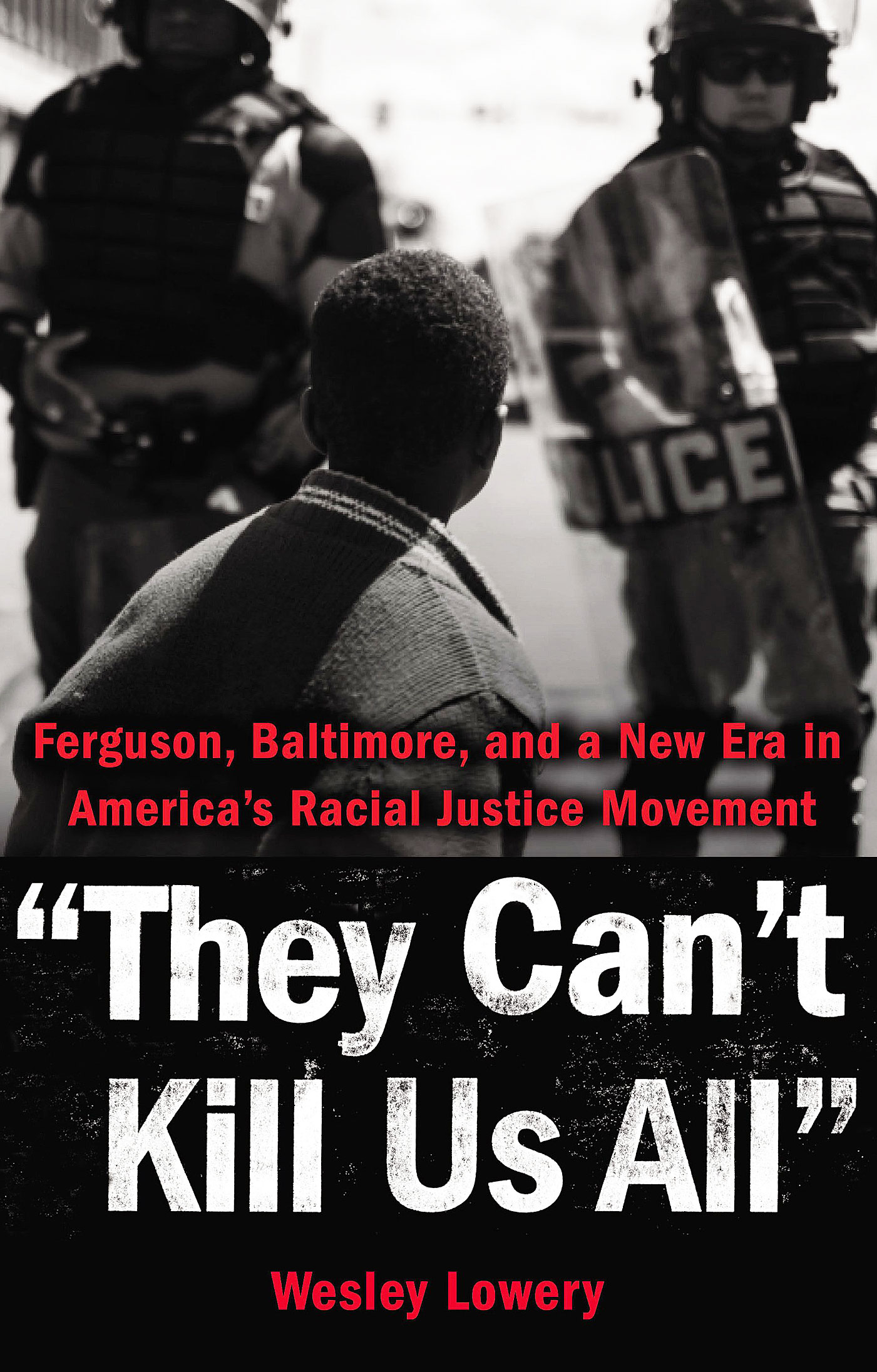 they cant kill us all ferguson baltimore and a new era in americas racial justice movement