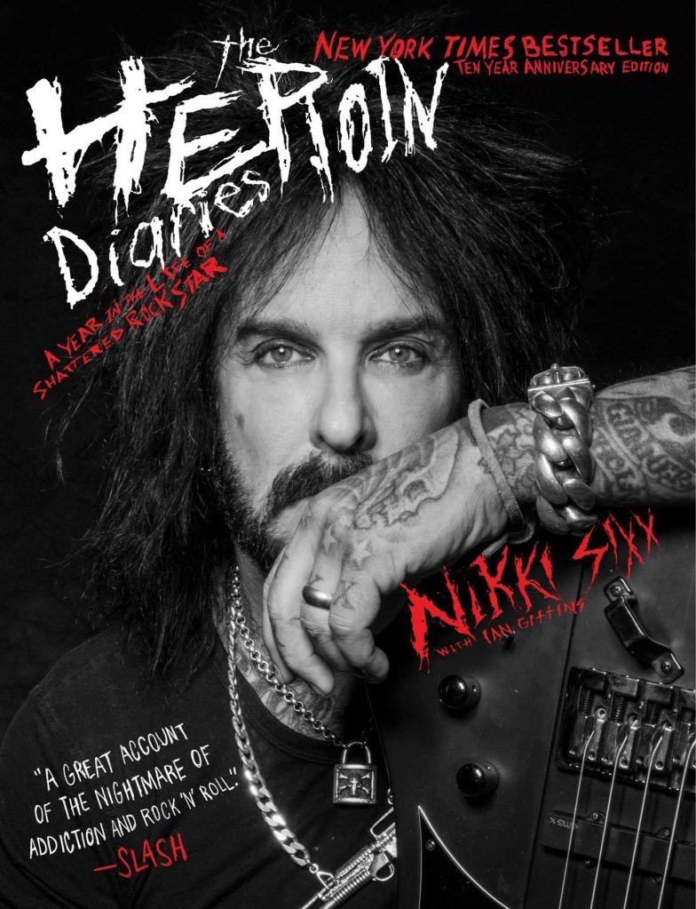 the heroin diaries nikki sixx book new edition ten year
