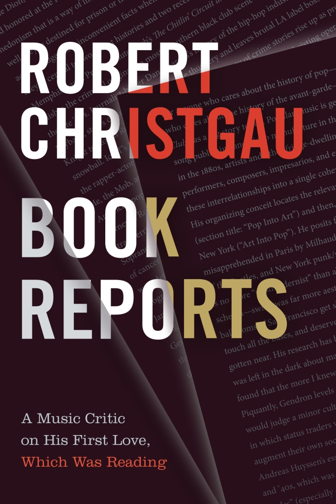 Robert Christgau: Field Notes From Rock Critic Wars, 'Book Reports