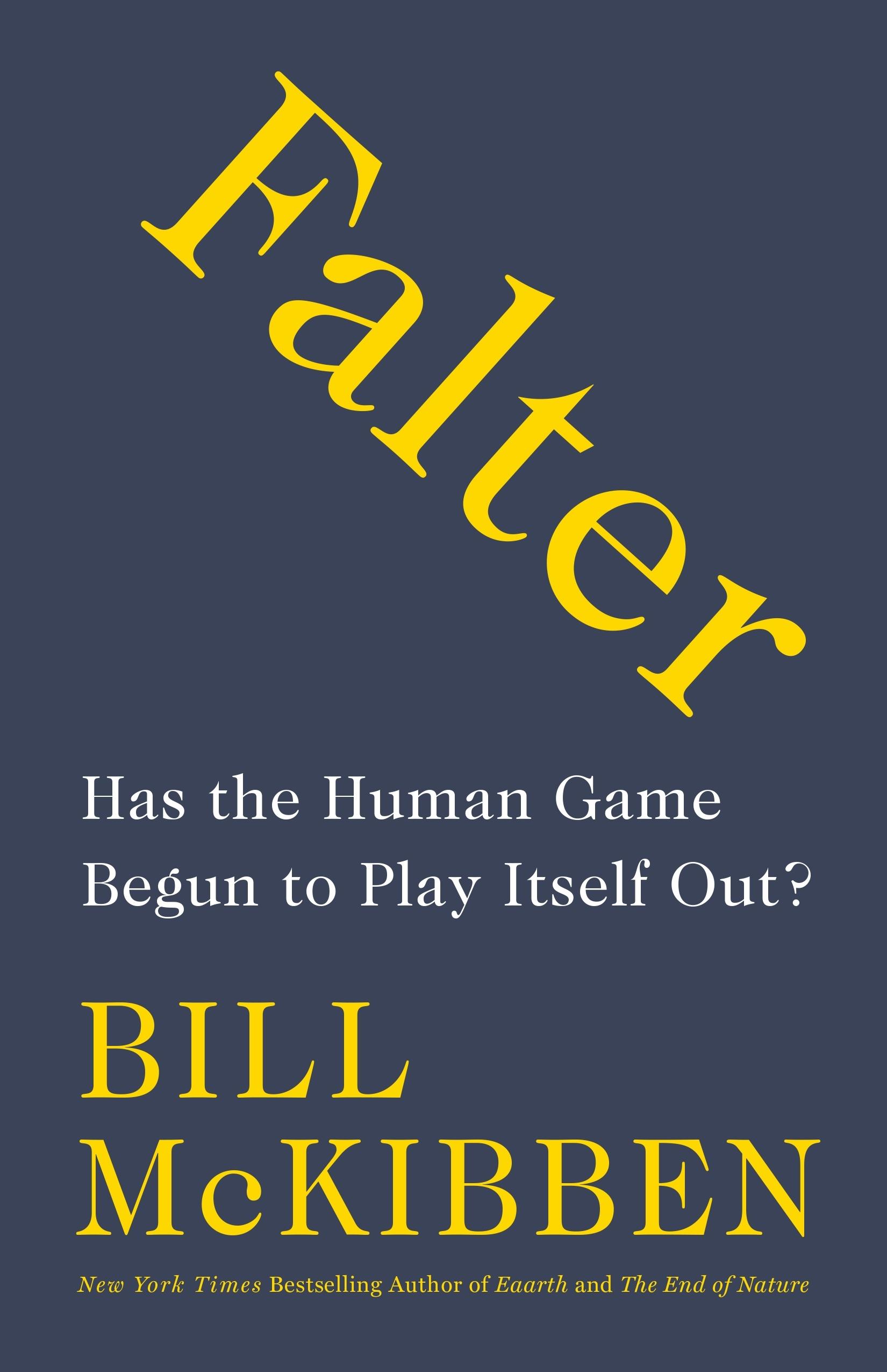 Bill McKibben Book 'Falter' Details Possibility of Human Extinction