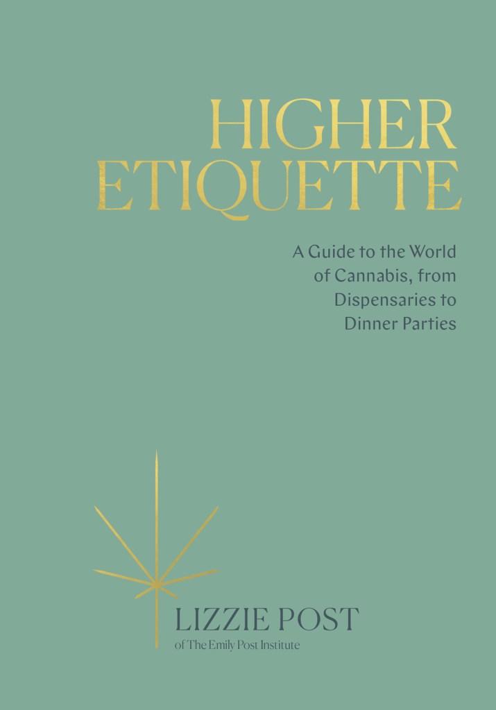 Emily Post Wedding Etiquette.Inside Lizzie Post S Guide To Marijuana Etiquette Rolling Stone