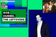 'Too Long; Didn't Watch': Rob Huebel Digs Into 'The Leftovers'