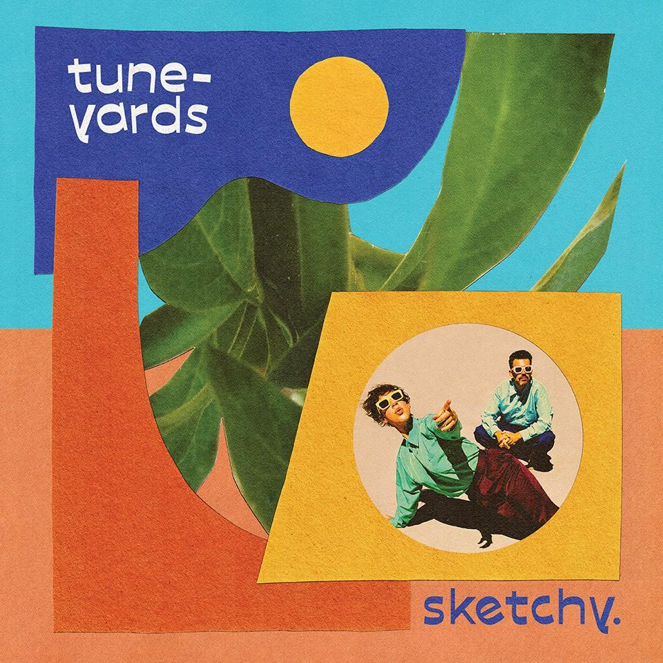 "Tune-yards, ""Sketchy"""