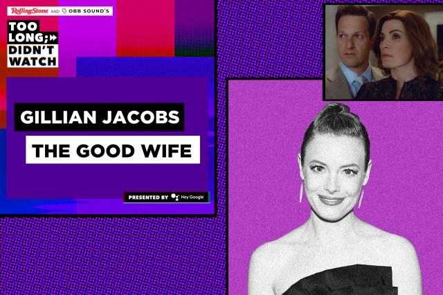 'Too Long; Didn't Watch' Recap: Gillian Jacobs Cross-Examines 'The Good Wife'.jpg